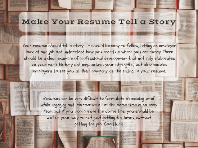 How to Make Your Resume Tell a Story (Because That's What It's Supposed to Do)